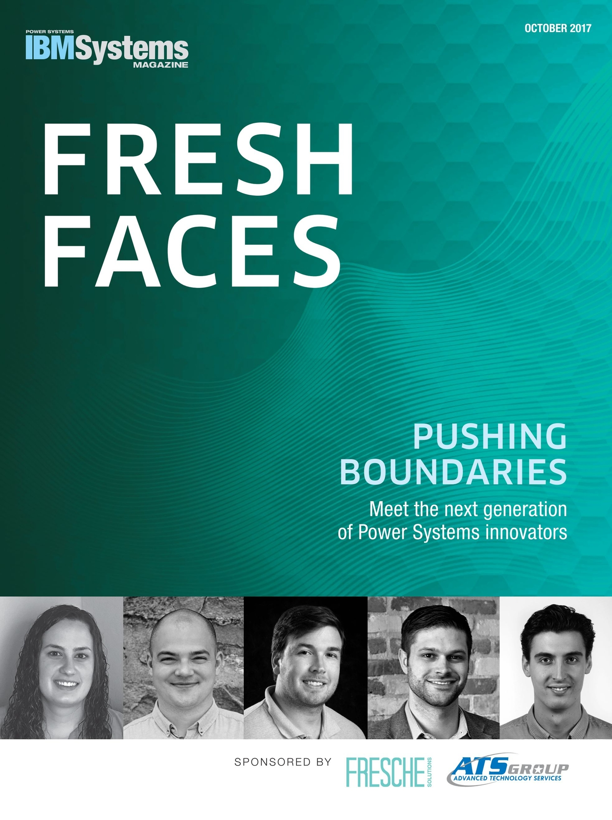 IBM Systems Magazine Power Systems Fresh Faces October 2017